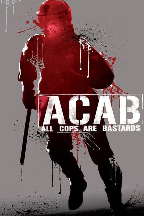 A.C.A.B. – All Cops Are Bastards