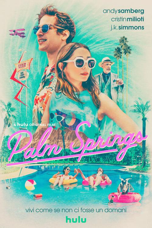 Palm Springs – Vivi come se non ci fosse un domani